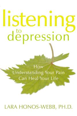 Listening to Depression By Honos-Webb, Lara, Ph.D.
